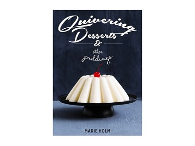 QUIVERING DESSERTS AND OTHERS