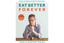 Eat Better Forever / Hugh Fearnley-Whittingstall