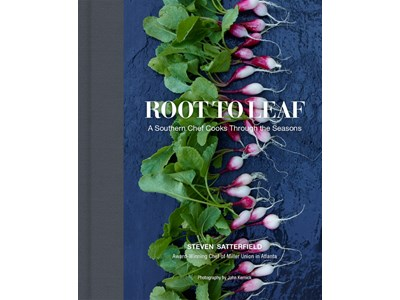 ROOT TO LEAF - A CHEF COOKS THROUGH THE.
