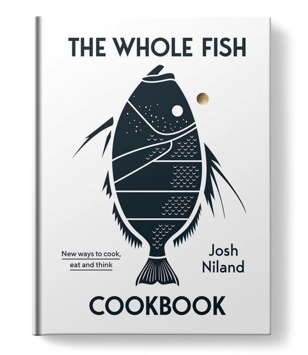 The Whole Fish Cookbook / Josh Niland