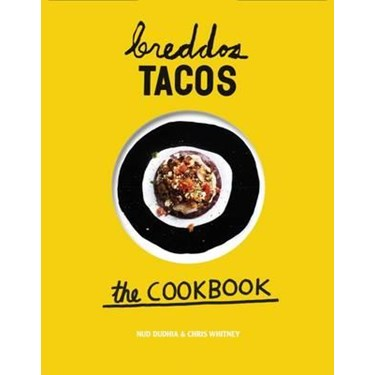 Breddos Tacos The Cookbook / Dudhia og W
