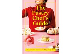 The Pastry Chef's Guide / Ravneet Gill